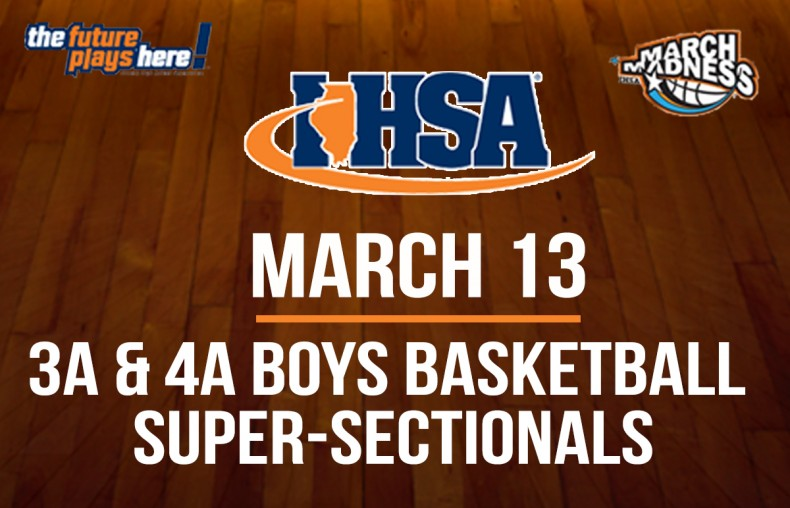 IHSA Boys Basketball 3A & 4A Super-Sectionals