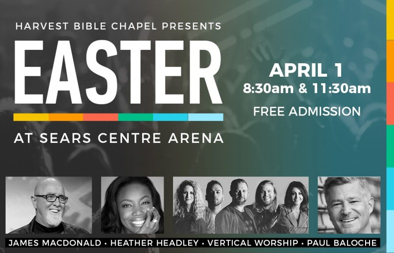 Harvest Bible Chapel Easter Services 2018